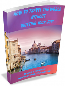 Travel the World Without Quitting Your Job
