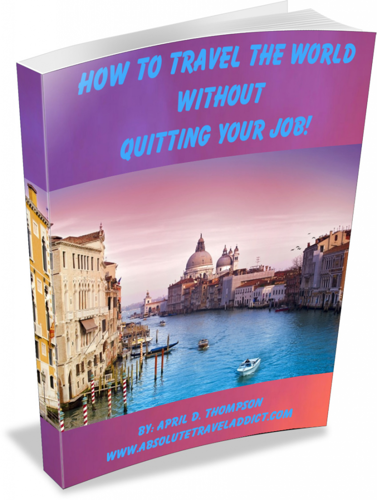 How to Travel the World Without Quitting Your Job