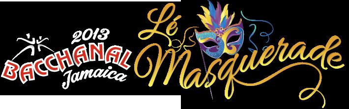 Bacchanal Jamaica 2013 Le Masquerade